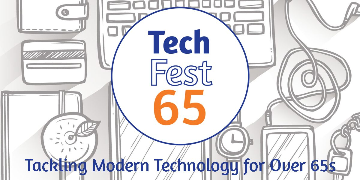 TechFest65 – Tackling Modern Technology for Over 65s